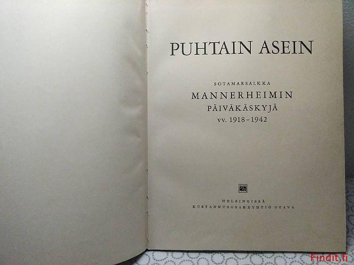 Myydään Puhtain asein, Mannerheimin päiväkäskyjä vv. 1918- 1942, painos vuodelta 1942