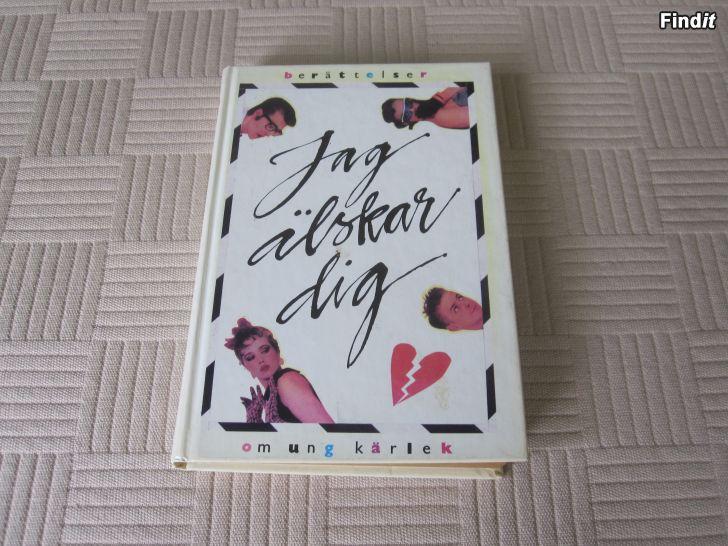 Säljes Jag älskar dig Berättelser om ung kärlek